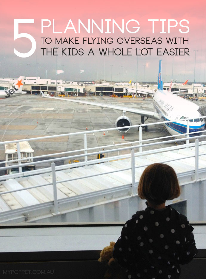 5 Planning Tips to make Flying Overseas with the Kids a whole lot Easier