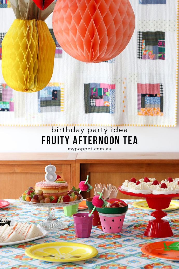 Emmas Fruit Themed Afternoon Tea Birthday Party My Poppet Living
