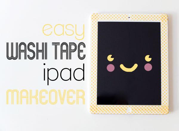 Easy washi tape iPad makeover mypoppet.com.au
