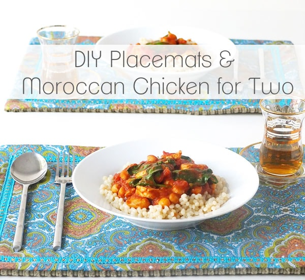 DIY placemats and Moroccan Chicken recipe