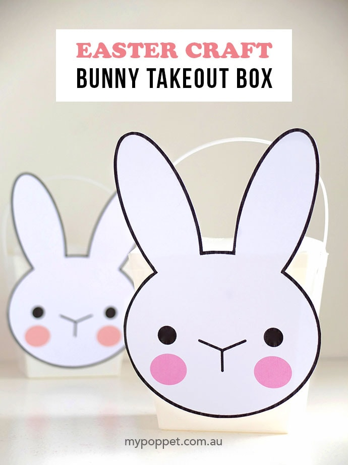 Easter Craft Bunny Takeout Box With Printable My Poppet Makes