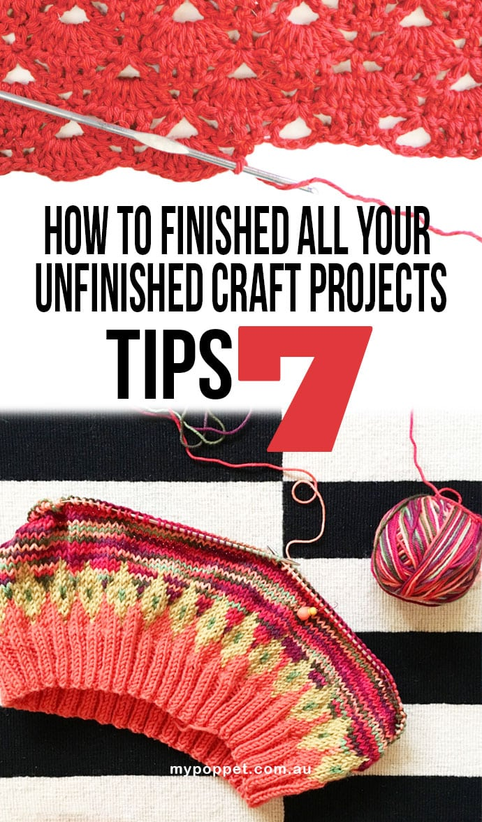 How to finished all your unfinished craft projects - mypoppet.com.au