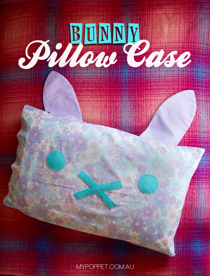 How to make a Bunny Pillowcase mypoppet.com.au