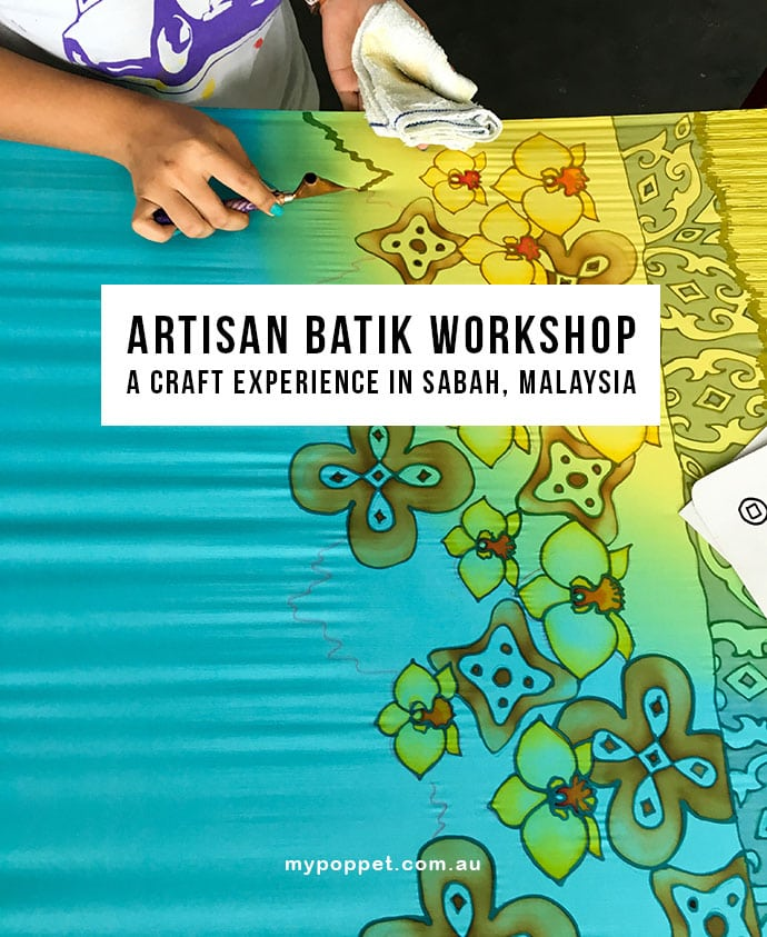 Traditional batik craft workshop Sabah Malaysia - a crafty travel experience mypoppet.com.au