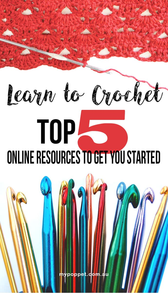 Learn to Crochet - Top 5 Online resources and classes to get you started - mypoppet.com.au