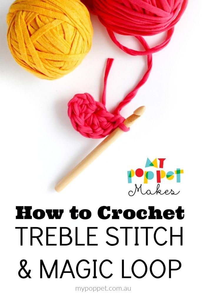 How to crochet a Treble stitch & Crochet Magic Loop - mypoppet.com.au
