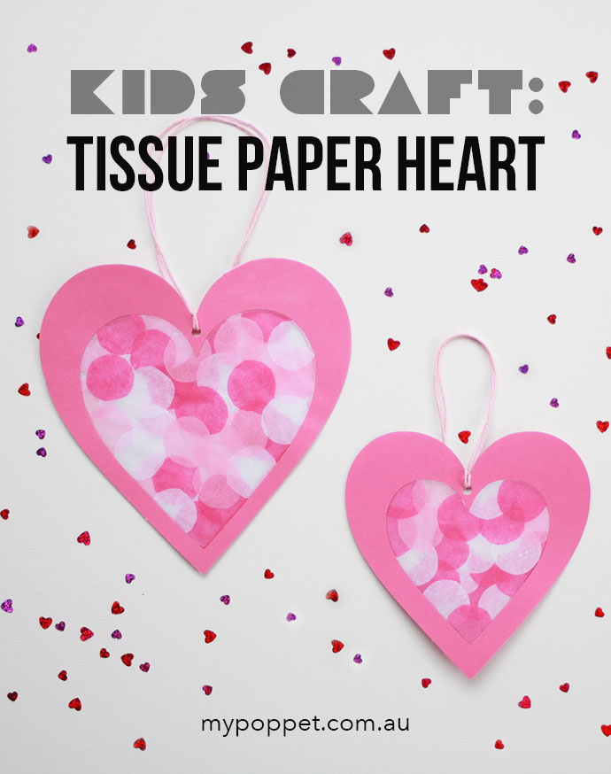 Tissue paper heart - Kids Craft - Mother's Day, Valentine's day - mypoppet.com.au