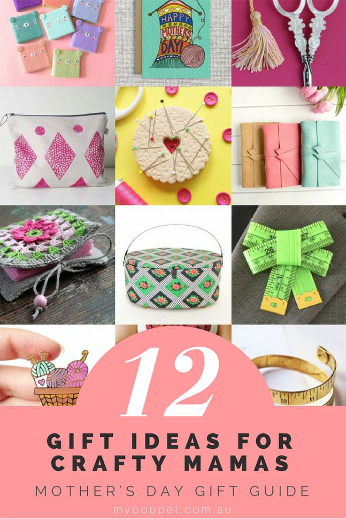 12 Gift Ideas For Crafty Mamas This Mother S Day My Poppet Makes