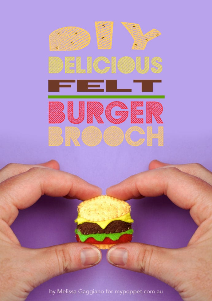 How to make a felt Hamburger Brooch - Mypoppet.com.au