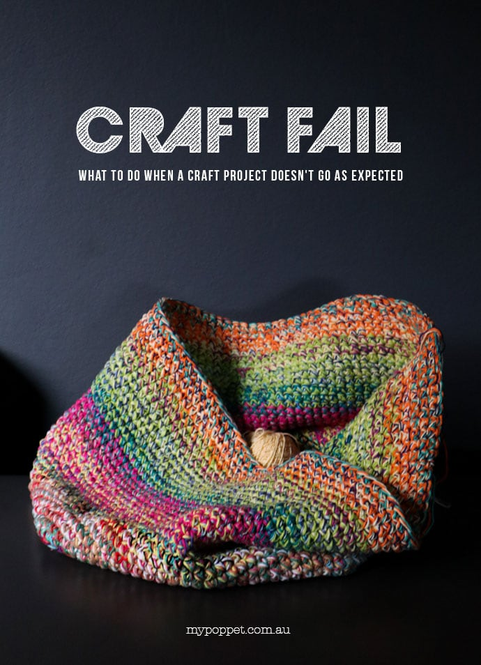 Craft Fail - How to fix a wayward craft project - mypoppet.com.au