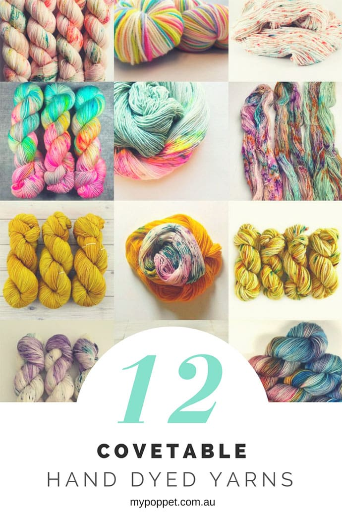 12 Covetable Hand Dyed Yarns - mypoppet.com.au