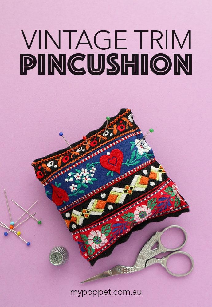 Vintage Trim Pincushion Sewing Instructions - mypoppet.com.au