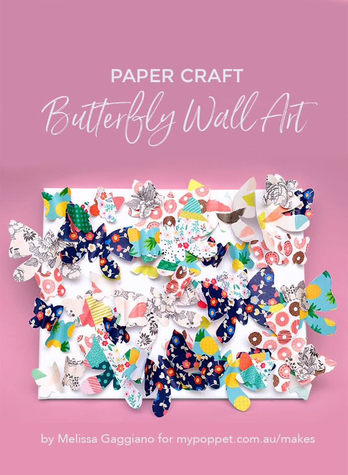 Paper Craft Diy Butterfly Wall Art My Poppet Makes