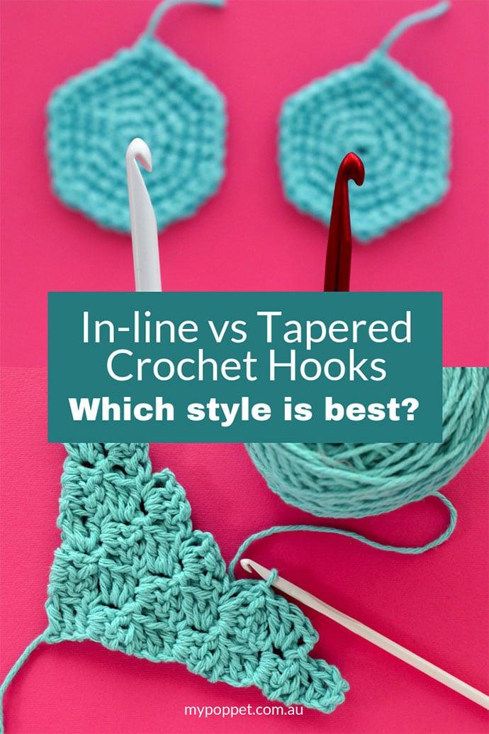 in-line vs tapered crochet hook comparison - mypoppet.com.au