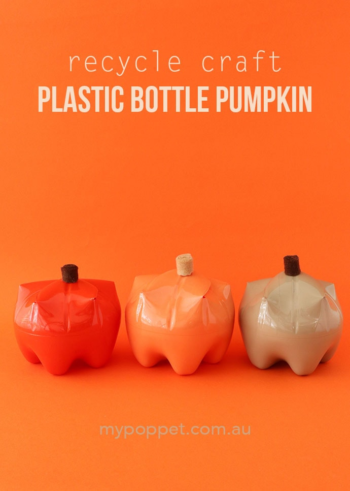 recycle bottle pumpkin crafts - mypoppet.com.au