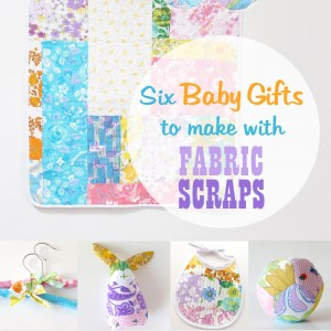 Sewing gifts for baby from fabric scraps