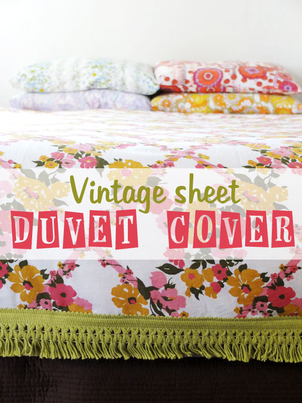 How To Vintage Sheet Duvet Cover My Poppet Makes