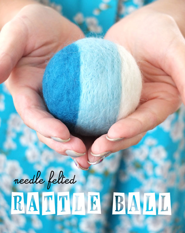 How to make a Needle Felted Rattle Ball Toy - mypoppet.com.au #needlefelting