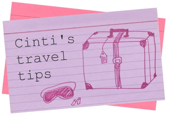 Cinti's Top Travel Tips…