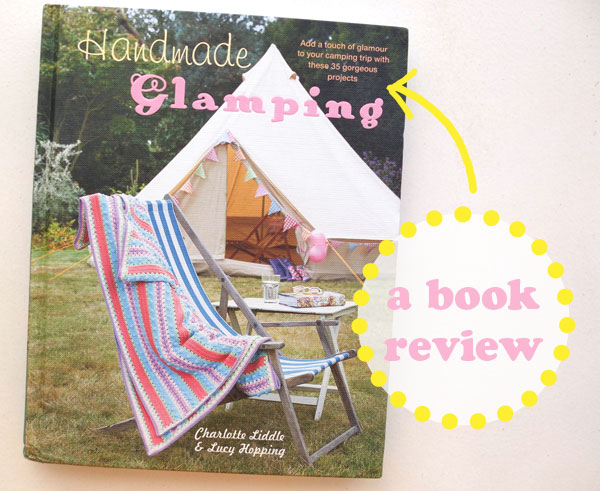 Handmade Glamping Book review by mypoppet.com.au