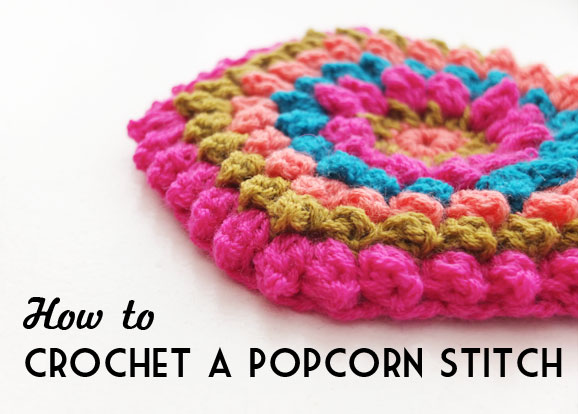 Crochet Stitches How To Do : How to: Crochet a Popcorn Stitch - Video Tutorial - My Poppet Makes