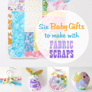 Baby gifts to make with fabric scraps