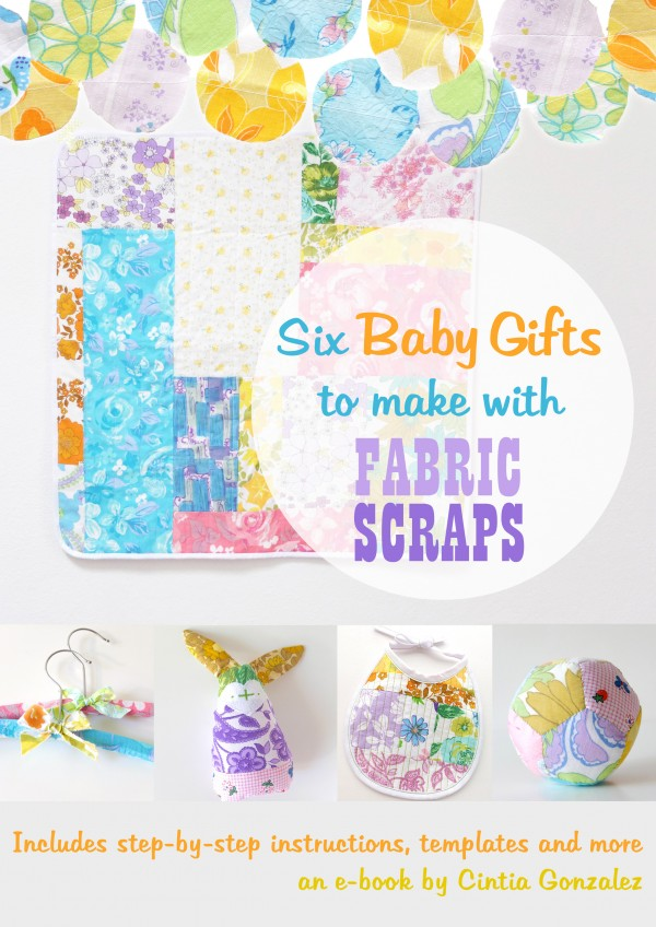 SIx Baby Gifts to Make with Fabric Scraps eBook | My Poppet Makes