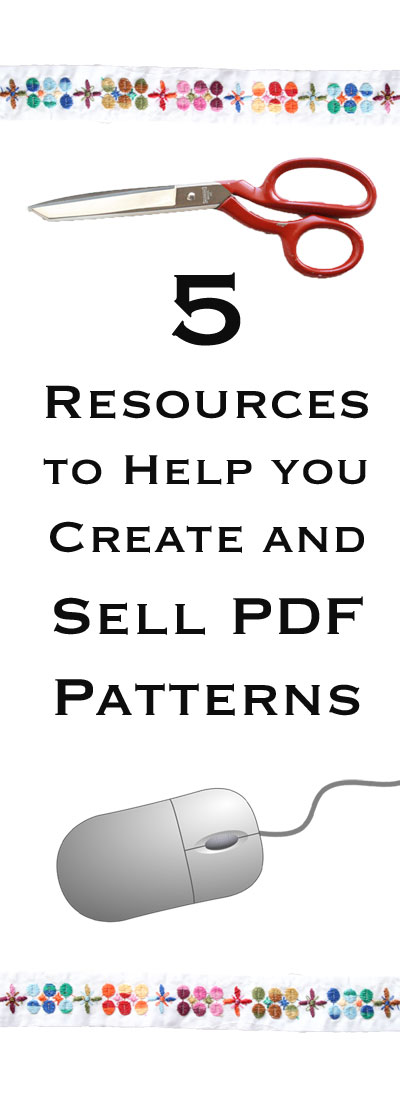 A helpful read. 5 online resources to help create and sell PDF sewing patterns mypoppet.com.au