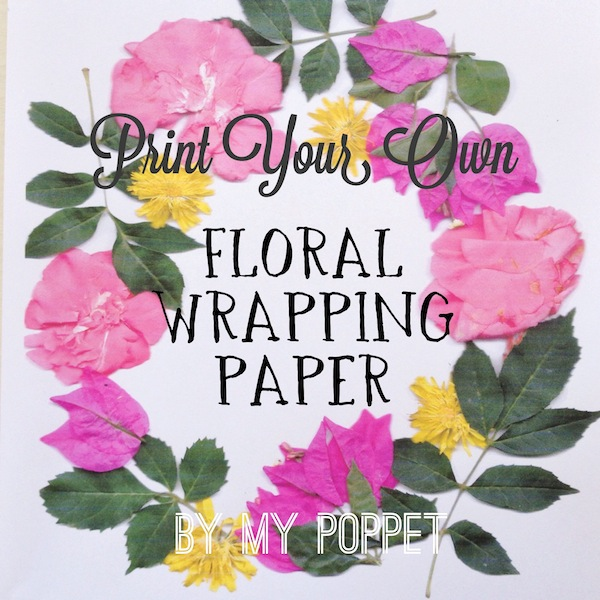 Diy floral wrapping paper my poppet makes how to print your own wrapping paper mightylinksfo