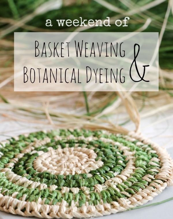 botanical dyeing and weaving workshop