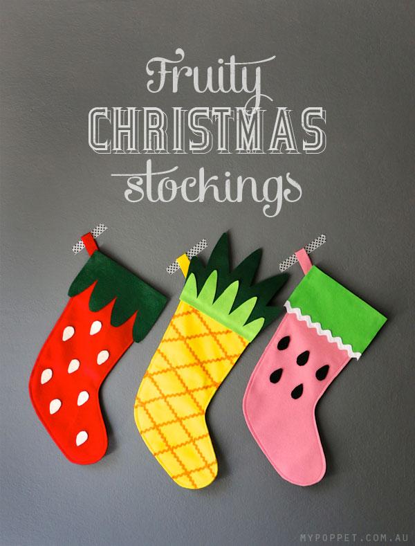 Christmas Stockings Diy.Diy Fruity Christmas Stockings With Free Pattern My Poppet